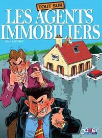 Tout sur les agents immobiliers. Volume 1