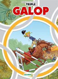Triple galop. Volume 1
