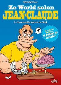 Ze world selon Jean-Claude. Volume 2, L'insoutenable légèreté du mind
