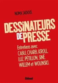 Dessinateurs de presse : entretiens avec Cabu, Charb, Kroll, Luz, Pétillon, Siné, Willem et Wolinski
