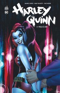 Harley Quinn. Volume 2, Folle à lier
