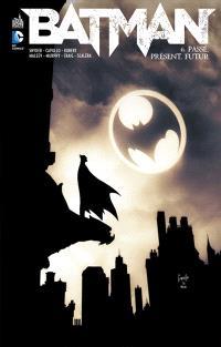 Batman. Volume 6, Passé, présent, futur
