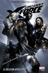 Uncanny X-Force. Volume 1, La solution Apocalypse