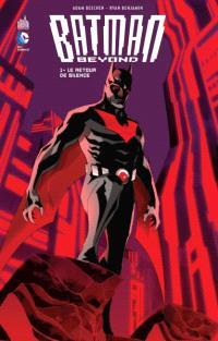 Batman beyond. Volume 1, Le retour de Silence