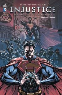 Injustice : les dieux sont parmi nous. Volume 3, Année 2 : 1re partie