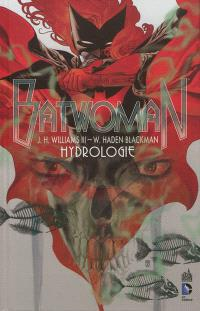Batwoman. Volume 1, Hydrologie