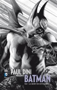 Paul Dini présente Batman. Volume 1, La mort en cette cité