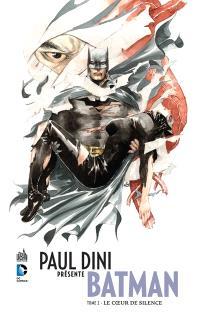 Paul Dini présente Batman. Volume 2, Le coeur de silence