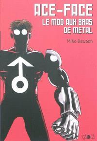Ace-Face : le mod aux bras de métal; Les aventures de Jack et Max