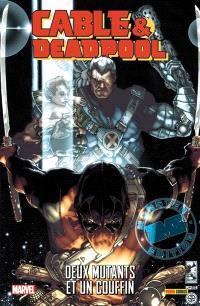 Cable & Deadpool. Volume 4, Deux mutants et un couffin