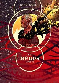 Le héros. Volume 2