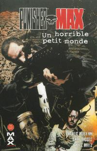 Punisher Max. Volume 6, Un horrible petit monde