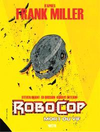 Robocop, mort ou vif. Volume 2