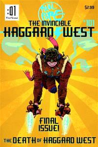 The invincible Haggard West : final  issue, the death of Haggard West