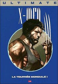 Ultimate X-Men. Volume 9, La tournée mondiale 1