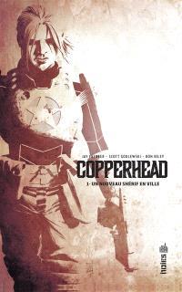 Copperhead. Volume 1, Un nouveau shérif en ville