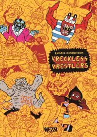 Vreckless vrestlers