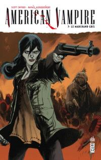 American vampire. Volume 7, Le marchand gris