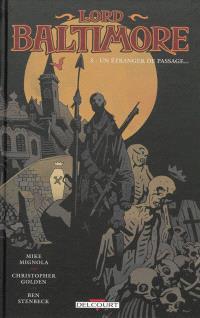 Lord Baltimore. Volume 3, Un étranger de passage
