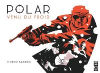 Polar. Volume 1, Venu du froid