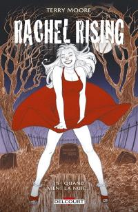 Rachel rising. Volume 5, Quand vient la nuit...