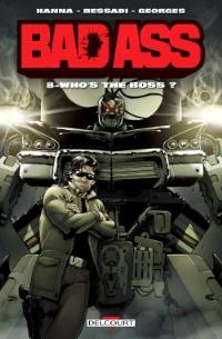 Bad Ass. Volume 3, Who's the boss ?