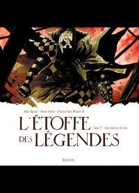 L'étoffe des légendes. Volume 3, Une histoire de fou