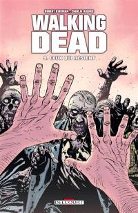 Walking dead. Volume 9, Ceux qui restent