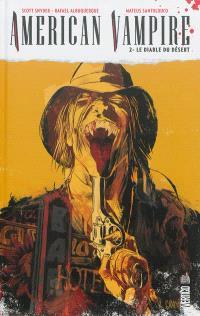 American vampire. Volume 2, Le diable du désert