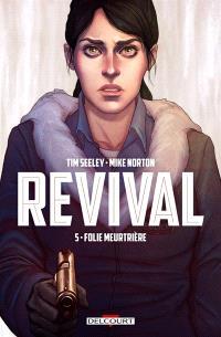 Revival. Volume 5, Folie meurtrière