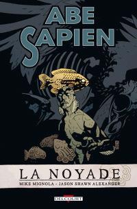 Abe Sapien. Volume 1, La noyade
