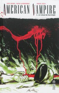 American vampire. Volume 3, Le fléau du Pacifique