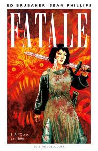 Fatale. Volume 3, A l'Ouest de l'enfer