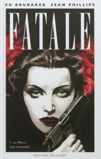 Fatale. Volume 1, La mort aux trousses
