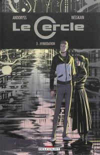 Le Cercle. Volume 3, Hybridation