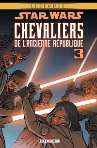Star Wars : chevaliers de l'Ancienne République. Volume 3, Au coeur de la peur