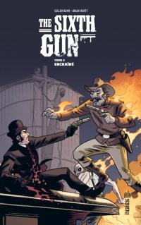 The sixth gun. Volume 3, Enchaîné