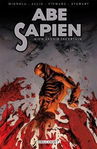Abe Sapien. Volume 4, Un avenir incertain