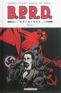 BPRD : origines. Volume 1, 1946-1947