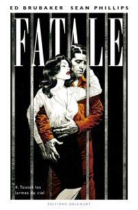 Fatale. Volume 4, Toutes les larmes du ciel