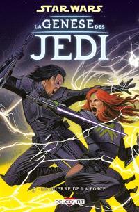 Star wars : la genèse des Jedi. Volume 3, La guerre de la force