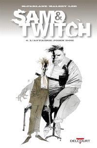Sam & Twitch. Volume 4, L'affaire John Doe