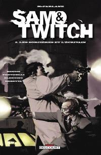 Sam & Twitch. Volume 2, Les sorcières et l'écrivain