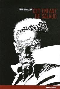 Sin City. Volume 4, Cet enfant de salaud