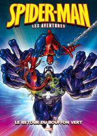 Spider-Man : les aventures. Volume 1, Le retour du bouffon vert