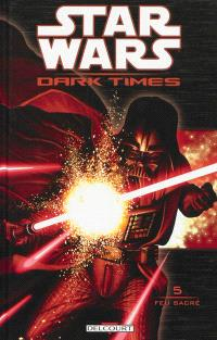 Star Wars : Dark times. Volume 5, Feu sacré