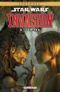 Star Wars : invasion. Volume 3, Vérités