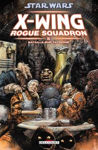 Star Wars : X-Wing, Rogue squadron. Volume 5, Bataille sur Tatooine