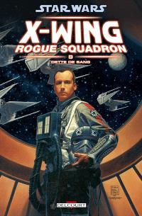 Star Wars : X-Wing, Rogue squadron. Volume 9, Dette de sang