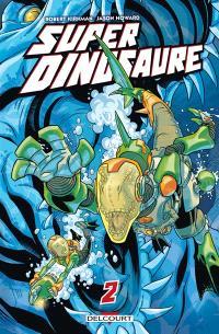 Super dinosaure. Volume 2